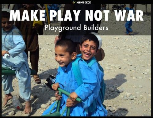 Mak Play Not War